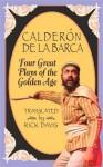 Calderon de La Barca: Four Great Plays of the Golden Age - Pedro Calderón de la Barca