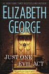 Just One Evil Act (Inspector Lynley, #18) - Elizabeth George