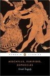 Greek Tragedy (Penguin Classics eBook) - Aeschylus, Sophocles, Euripides