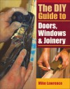 DIY Guide to Doors, Windows & Joinery - Mike Lawrence
