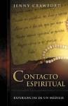 Contacto Espiritual: Experiencias de Un M?dium - Jenny Crawford, Jennifer Crawford, Edgar Rojas