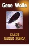 Calde dugog sunca (The Book of the Long Sun #3) - Gene Wolfe, Stanislav Vidmar