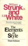 The Elements of Style: With Revisions, an Introduction, and a Chapter on Writing - William Strunk Jr., E.B. White