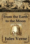 From the Earth to the Moon - Richard S. Hartmetz, Jules Verne