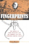 Fingerprints: The Origins of Crime Dectection and the Murder Case That Launched Forensic Science - Colin Beavan