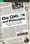 The Onion and Philosophy: Fake News Story True Alleges Indignant Area Professor - Sharon M. Kaye