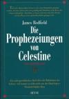 Die Prophezeiungen von Celestine: Ein Abenteuer - James Redfield