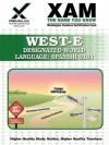 WEST-E Designated World Language: Spanish 0191 Teacher Certification Test Prep Study Guide - Sharon Wynne