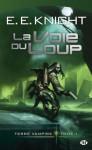 La Voie du Loup: Terre Vampire, T1 (Science-fiction) (French Edition) - E.E. Knight