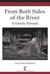 From Both Sides of the River: A Family Portrait - Anne Cutter Mikkelsen, Eduard Alden Mikkelsen