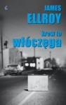 Krew to włóczęga - James Ellroy