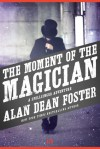 The Moment of the Magician - Alan Dean Foster
