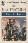 The Highwaymen - Owen G. Irons