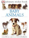 Stickers: Baby Animals (Ultimate Sticker Books) - NOT A BOOK
