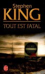 Tout Est Fatal - William Olivier Desmond, Stephen King