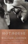The Hothouse - Wolfgang Koeppen