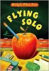 Flying Solo - Ralph Fletcher