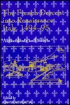 The French Descent into Renaissance Italy, 1494-1495: Antecedents and Effects - David Abulafia