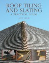 Roof Tiling and Slating: A Practical Guide - Kevin Taylor