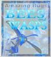 Bees & Wasps - Anna Claybourne
