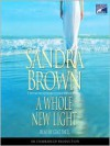 A Whole New Light (Audio) - Sandra Brown, Staci Snell