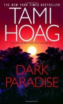 Dark Paradise: A Novel - Tami Hoag