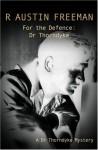 For The Defence: Dr Thorndyke - R. Austin Freeman