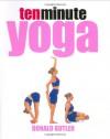 Ten Minute Yoga - Donald Butler