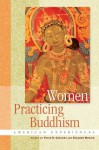 Women Practicing Buddhism: American Experiences - Peter N. Gregory, Susanne Mrozik
