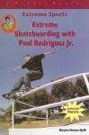 Extreme Skateboarding with Paul Rodriquez JR - Marylou Morano Kjelle
