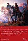 The Wars of Spanish American Independence 1809-29 - John Fletcher