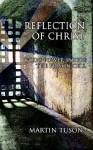 Reflection of Christ: God's Power Inside the Prison Cell - Martin Tuson