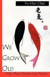 We Grow Old - Yu-Han Chao