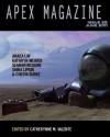 Apex Magazine - June 2011 - Anaea Lay, Kathryn Weaver, Seanan McGuire, Shira Lipkin, Catherynne M. Valente