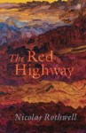 The Red Highway - Nicolas Rothwell