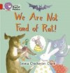 We Are Not Fond of Rat! - Emma Chichester Clark