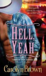Hell, Yeah - Carolyn Brown