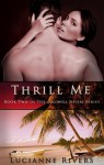 Thrill Me - Lucianne Rivers
