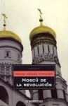 Moscú de la revolución/ Revolutionary Moscow (Historia/ History) - Manuel Vázquez Montalbán