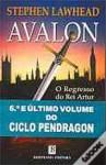 Avalon: O Regresso do Rei Artur (Ciclo Pendragon, #6) - Stephen R. Lawhead