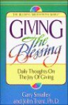 Giving the Blessing - Gary Smalley, John T. Trent