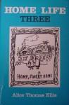 Home Life Three - Alice Thomas Ellis