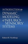 Introduction to Dynamic Modeling of Neuro Sensory Systems. Biomedical Engineering Series. - Robert B. Northrop