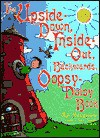 The Upside Down, Inside-Out, Backwards, Oopsy-Daisy Book - Mary Hollingsworth