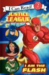 Justice League Classic: I Am the Flash - John Sazaklis, Steven E Gordon