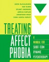 Treating Affect Phobia: A Manual for Short-Term Dynamic Psychotherapy - Leigh McCullough, Stuart Andrews, Nat Kuhn, Amelia Kaplan, Jonathan Wolf, Cara Lanza Hurley
