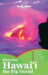 Discover Hawai'i: The Big Island - Luci Yamamoto, Lonely Planet