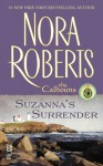 Suzanna's Surrender: (InterMix) (The Calhouns) - Nora Roberts