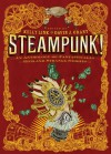 Steampunk! An Anthology of Fantastically Rich and Strange Stories - Holly Black, Cassandra Clare, Delia Sherman, Shawn Cheng, Elizabeth Knox, Dylan Horrocks, Kathleen Jennings, Ysabeau S. Wilce, Gavin J. Grant, Cory Doctorow, Kelly Link, M.T. Anderson, Libba Bray, Garth Nix, Christopher Rowe