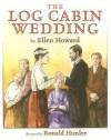 The Log Cabin Wedding - Ellen Howard